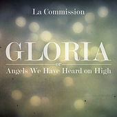 GLORIA - or - Angels We Have Heard on High - Single by The Commission