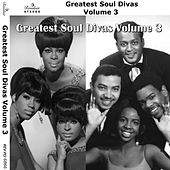 Greatest Soul Divas, Vol. 3 von Various Artists