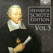 Heinrich Schütz Edition, Vol. 3 by Various Artists