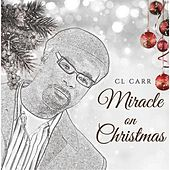 Miracle On Christmas by C L Carr