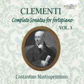 Clementi: Complete Sonatas for Fortepiano, Vol. 3 by Costantino Mastroprimiano