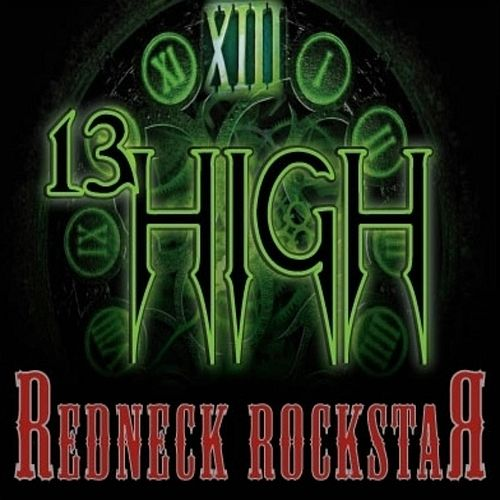 Redneck Rockstar by 13 High