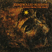 Songs From The Vault by Controlled Bleeding