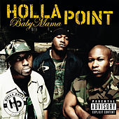 Baby Mama (featuring Three 6 Mafia)(Radio Edit) by Holla Point