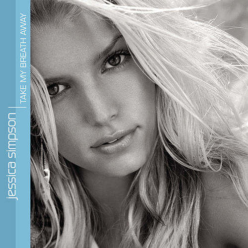 Take My Breath Away / Fly by Jessica Simpson