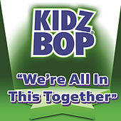 We're In This Together by KIDZ BOP Kids
