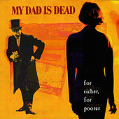For Richer, For Poorer by My Dad is Dead