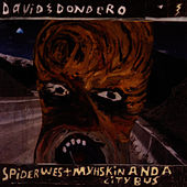 Spider West Myhskin And A City Bus Reissue+2 by David Dondero