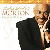 Seasons Change by Bishop Paul S. Morton