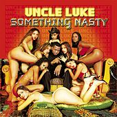 Somethin' Nasty by Luke Campbell