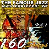 The Famous Jazz Masterpieces' of Django Reinhardt,Scott Joplin, Coleman Hawkins and Other Hits, Vol. 1 (160 Songs) von Various Artists