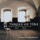 Thread of Time - The Best of the Music of Enya by The Taliesin Orchestra