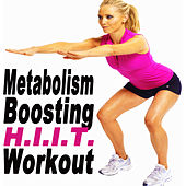Metabolism Boosting H.I.I.T. Workout (H.I.I.T. High Intensity Interval Training) by Various Artists