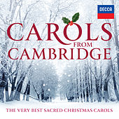 Carols From Cambridge: The Very Best Sacred Christmas Carols by Various Artists
