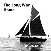 The Long Way Home by Mike Murray