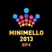 Minimello 2013 EP 4 by Various Artists