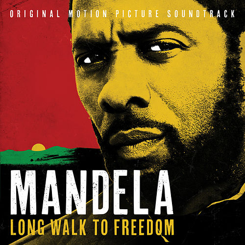 Mandela – Long Walk To Freedom (Original Motion Picture Soundtrack) by Various Artists