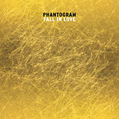 Fall In Love by Phantogram