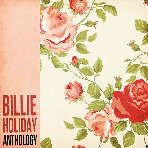 Billie Holiday Anthology by Billie Holiday