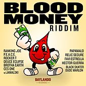 Blood Money Riddim by Various Artists