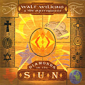 Diamonds in the Sun by Walt Wilkins And The Mystiqueros