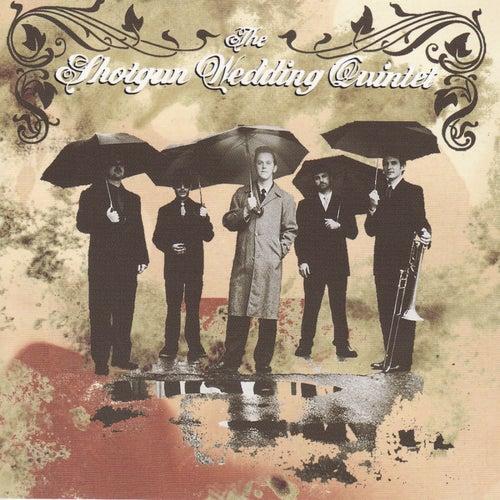 The Shotgun Wedding Quintet by The Shotgun Wedding Quintet