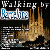 Walking By Barcelona by Various Artists