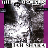 Jah Shaka - The Disciples by The Disciples