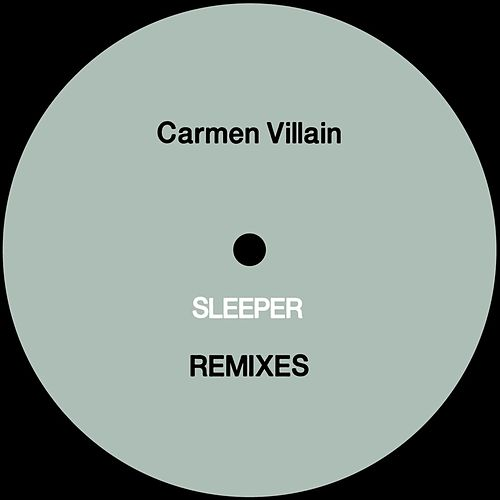 Sleeper Remixes by Carmen Villain