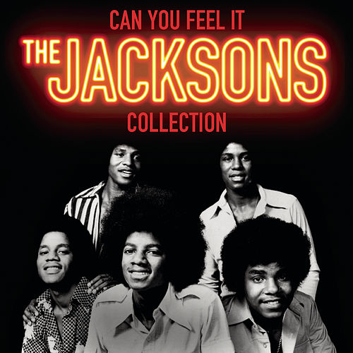 Can You Feel It: The Jacksons Collection von The Jackson 5
