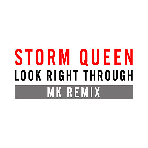 Look Right Through (MK Vocal Edit) by Storm Queen