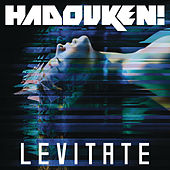 Levitate (Remixes) by Hadouken!