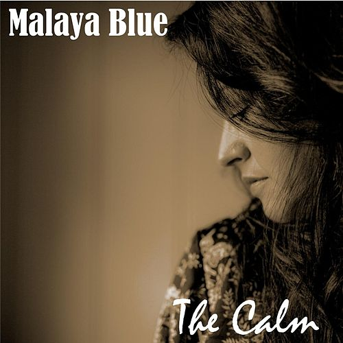 The Calm by Malaya Blue