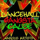 Dancehall Gangsta Cause von Various Artists