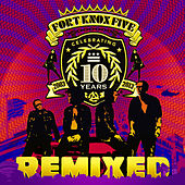 10 Years of Fort Knox Five Remixed by The Fort Knox Five
