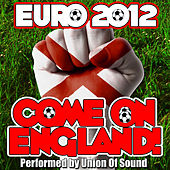 Euro 2012: Come On England! by Union Of Sound