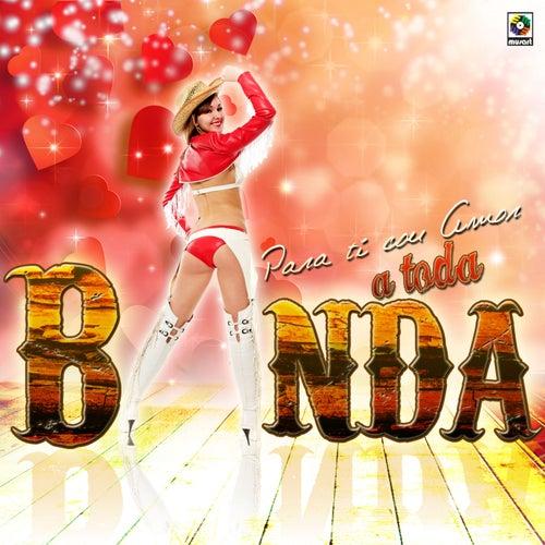 Para Ti Con Amor a Toda Banda by Various Artists