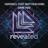 Dare You (Radio Edit) by Hardwell