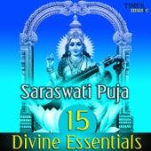 Saraswati Puja - 15 Divine Essentials by Various Artists