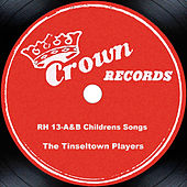RH 13-A&B Childrens Songs by The Tinseltown Players