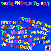Twice Enough to Eat by Various Artists