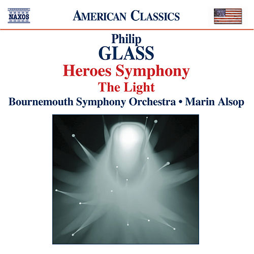 GLASS: Symphony No. 4, 'Heroes' / The Light by Bournemouth Symphony Orchestra
