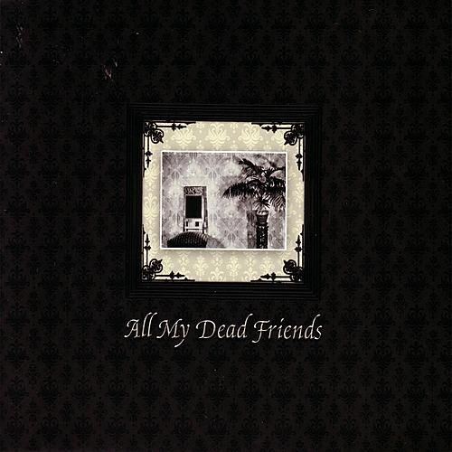 All My Dead Friends by Various Artists
