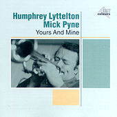 Yours And Mine by Humphrey Lyttelton