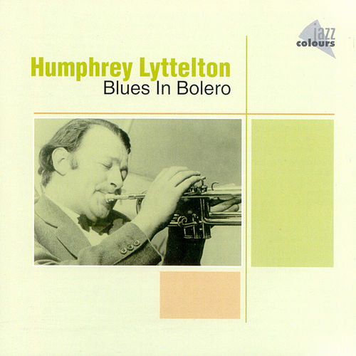 Blues In Bolero by Humphrey Lyttelton