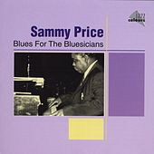 Blues For The Bluesicians by Sammy Price