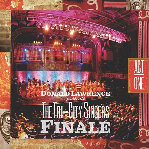 Finale Act I by Donald Lawrence