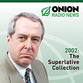 The Onion Radio News - 2002 by The Onion