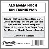 Als Mama noch ein Teenie war by Various Artists