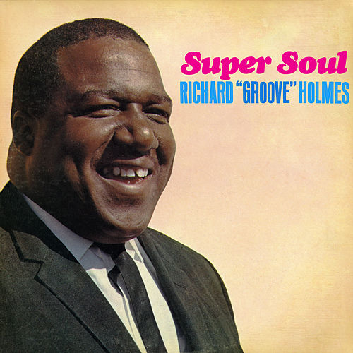 Super Soul by Richard Groove Holmes